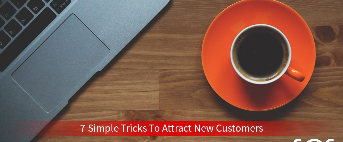7 simple tricks to attract new customers