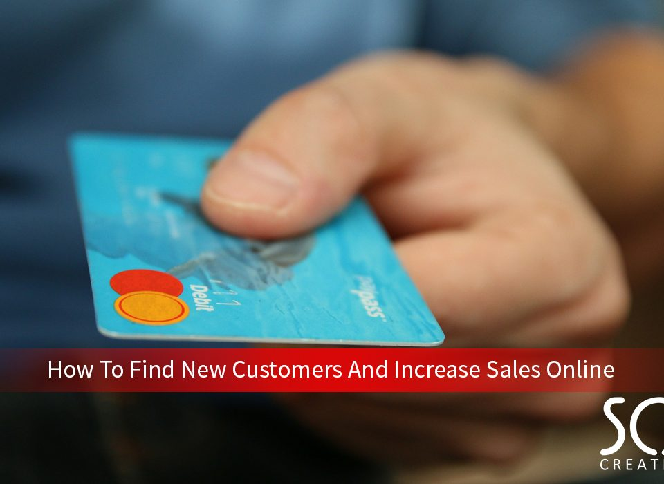How To Find New Customers And Increase Sales Online