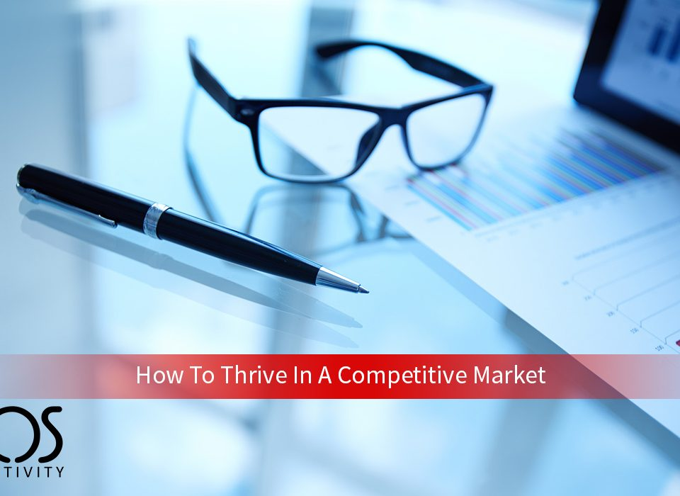 How To Thrive In A Competitive Market