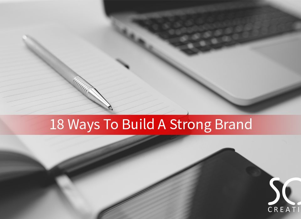 18 ways to build a strong brand