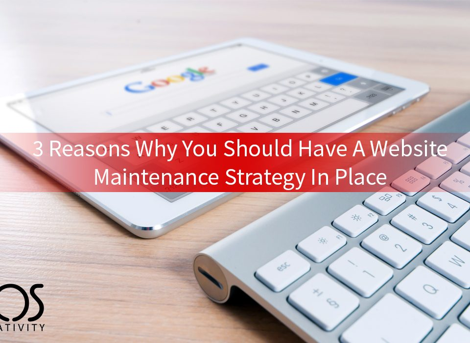 3 reasons you should have a website maintenance strategy in place