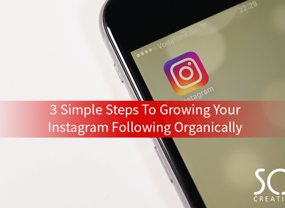 3 simple steps to growing your Instagram following organically