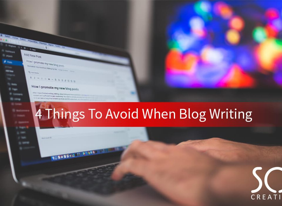 4 things to avoid when blog writing