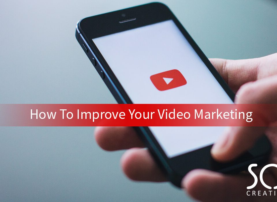 how to improve your video marketing
