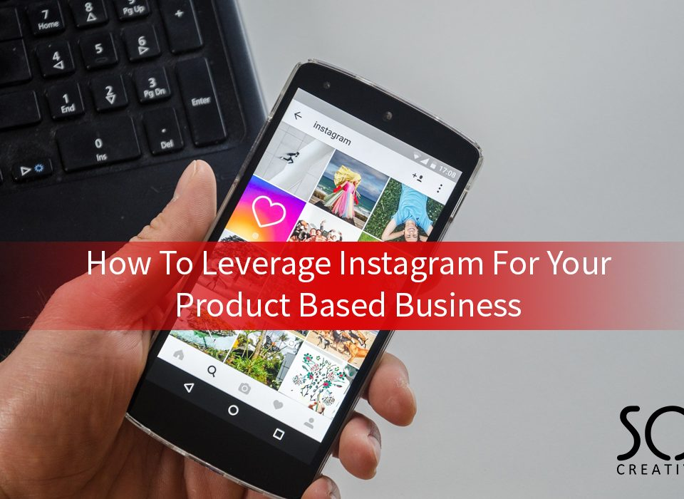 How to leverage Instagram for your product based business