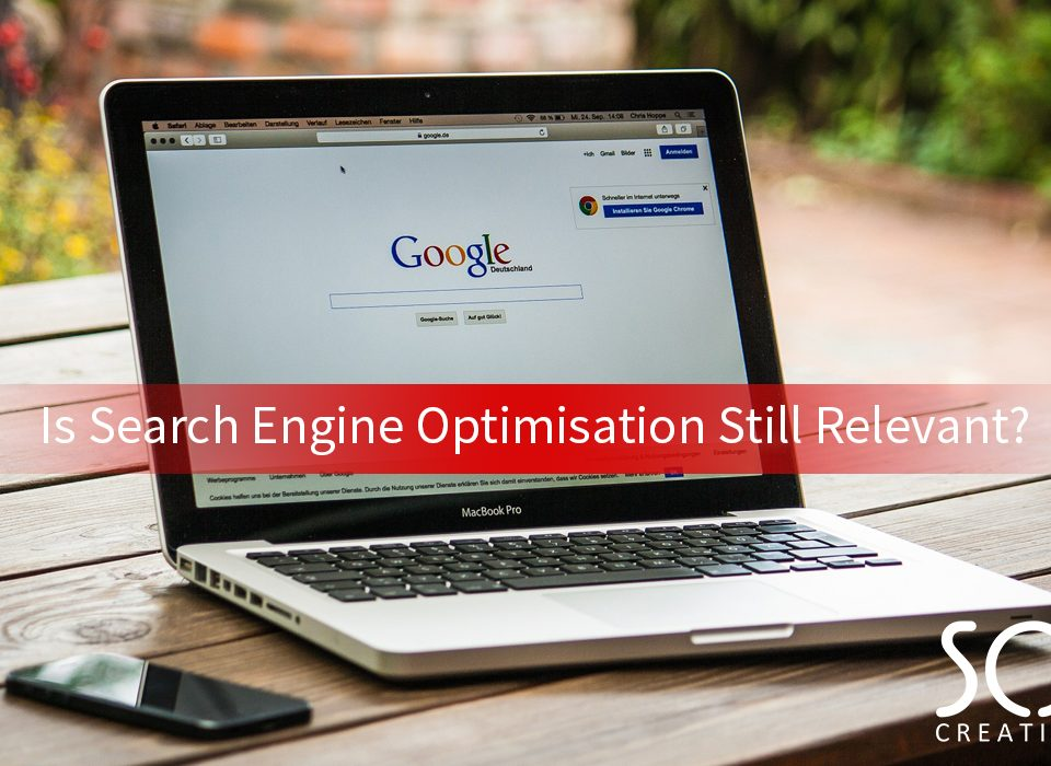 Is search engine optimisation still relevant