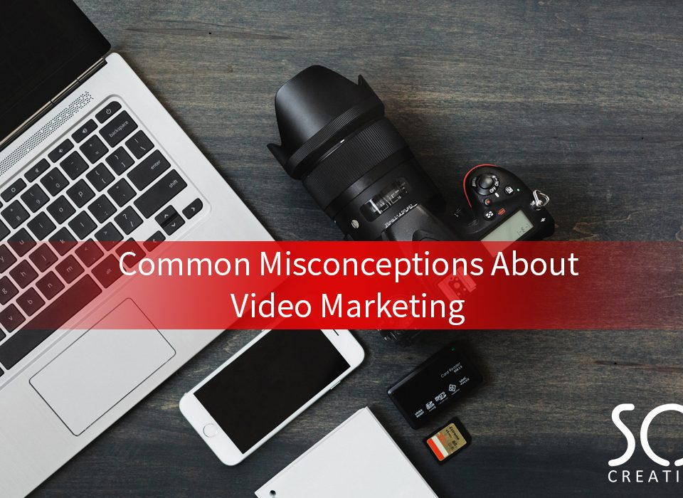 Common misconceptions about video marketing