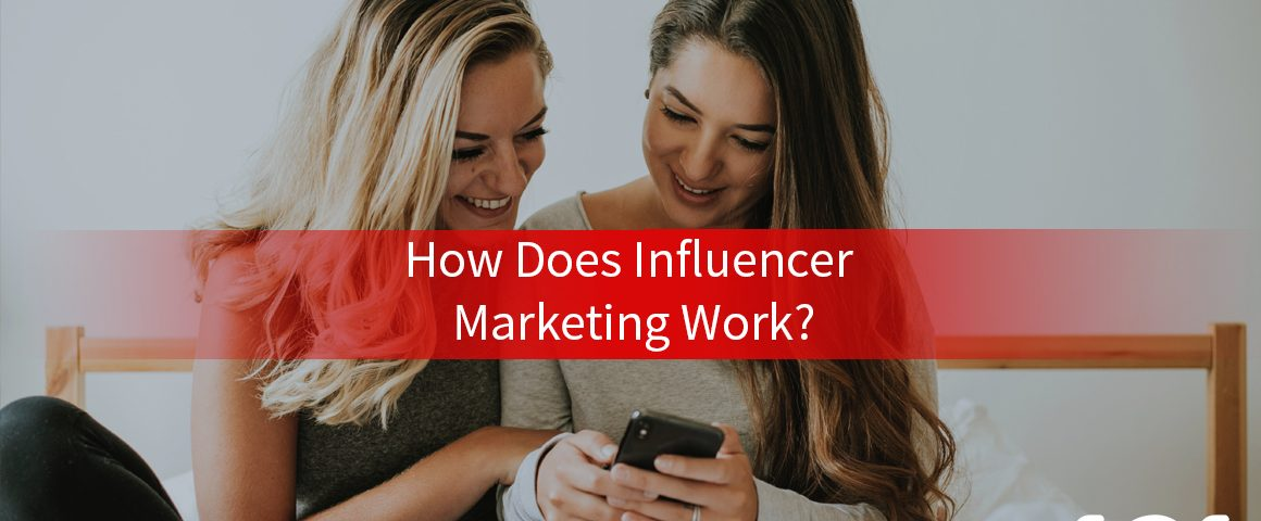 How Does Influencer Marketing Work