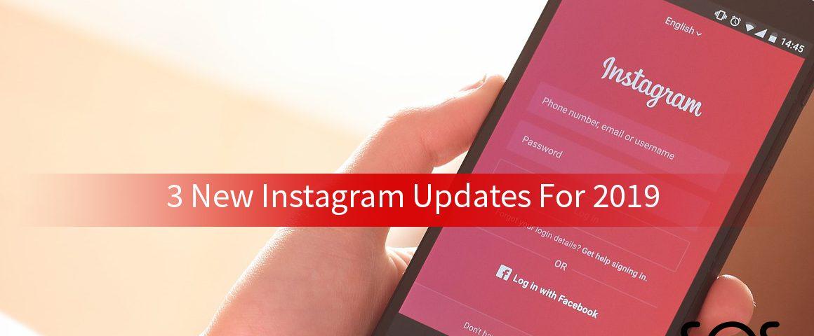 3 new instagram updates for 2019