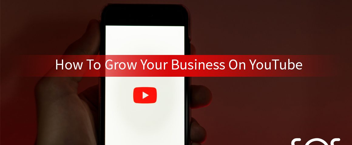 How to grow your business on YouTube