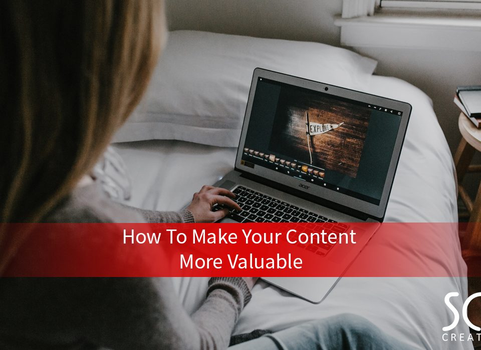 How To Make Your Content More Valuable – Cover Photo