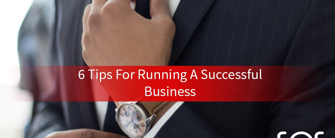 6 tips for running a successful business