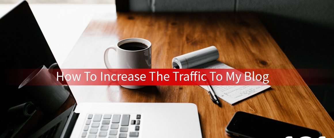 How to increase the traffic to my blog