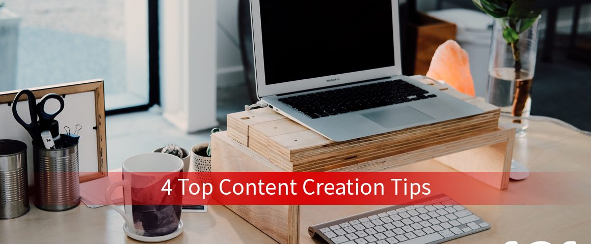 4 Top Content Creation Tips