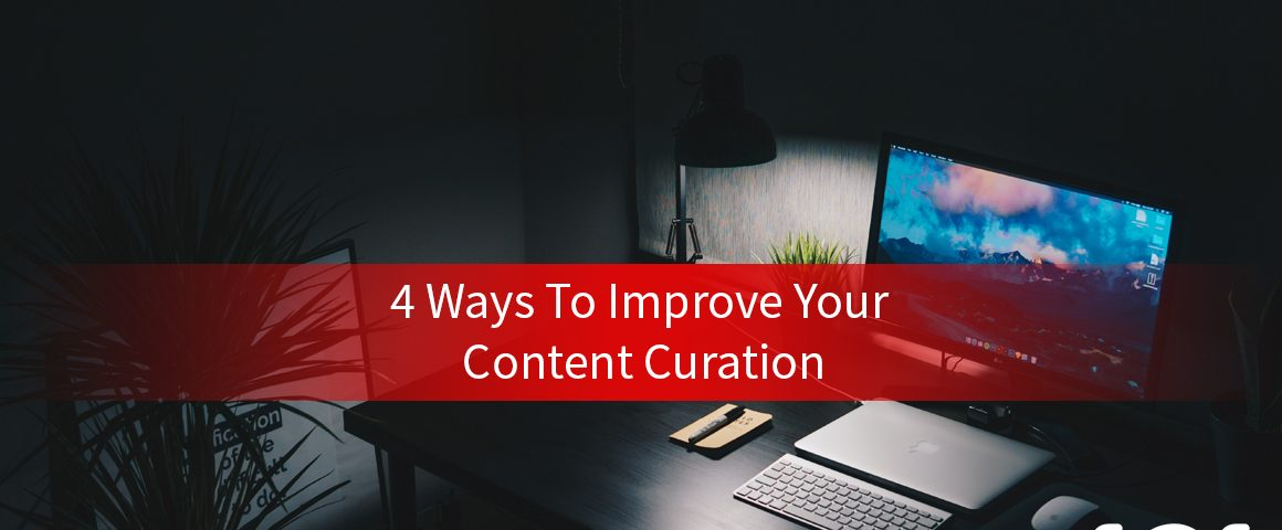 4 Ways To Improve Your Content Curation