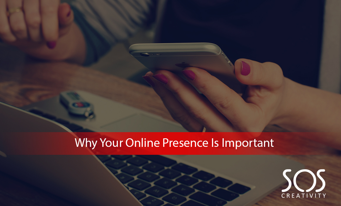 Why Your Online Presence Is Important
