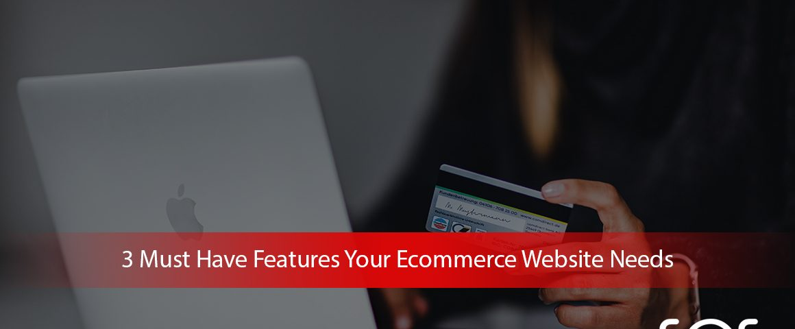 3-Must-Have-Features-Your-Ecommerce-Website-Needs