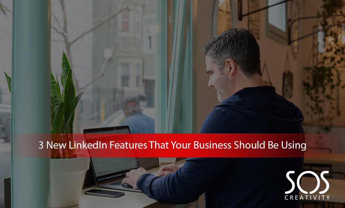 3-New-LinkedIn-Features-That-Your-Business-Should-Be-Using
