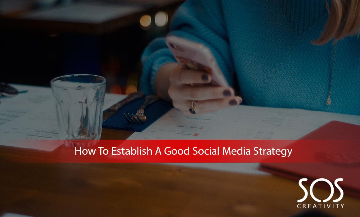 How-To-Establish-A-Good-Social-Media-Strategy