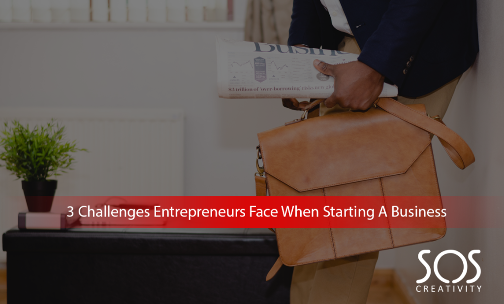 3-Challenges-Entrepreneurs-Face-When-Starting-A-Business