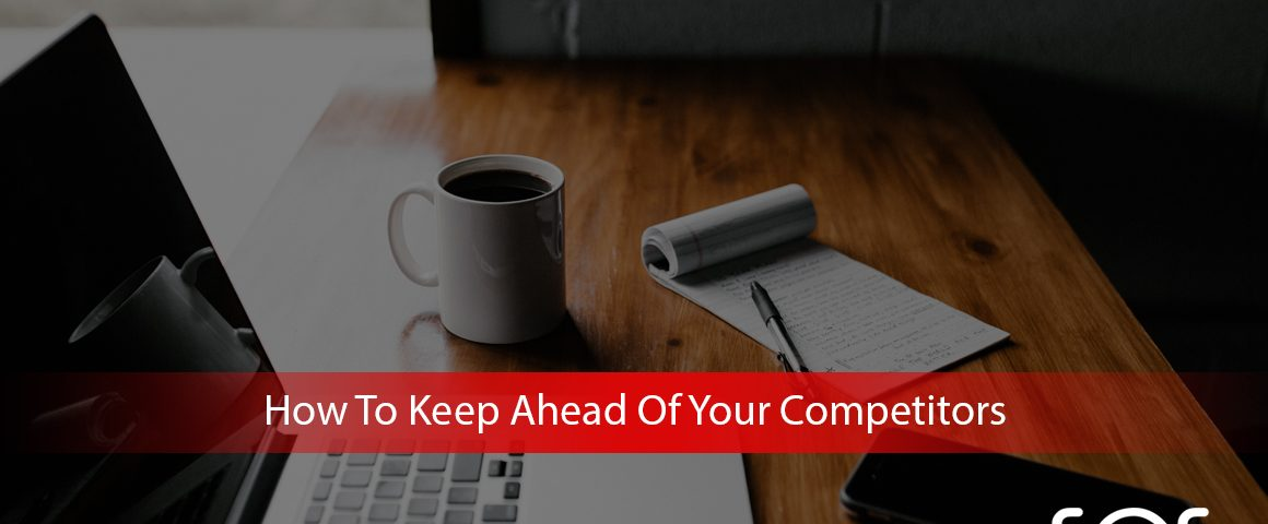 How-To-Keep-Ahead-Of-Your-Competitors