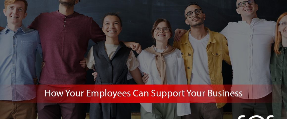 How-Your-Employees-Can-Support-Your-Business
