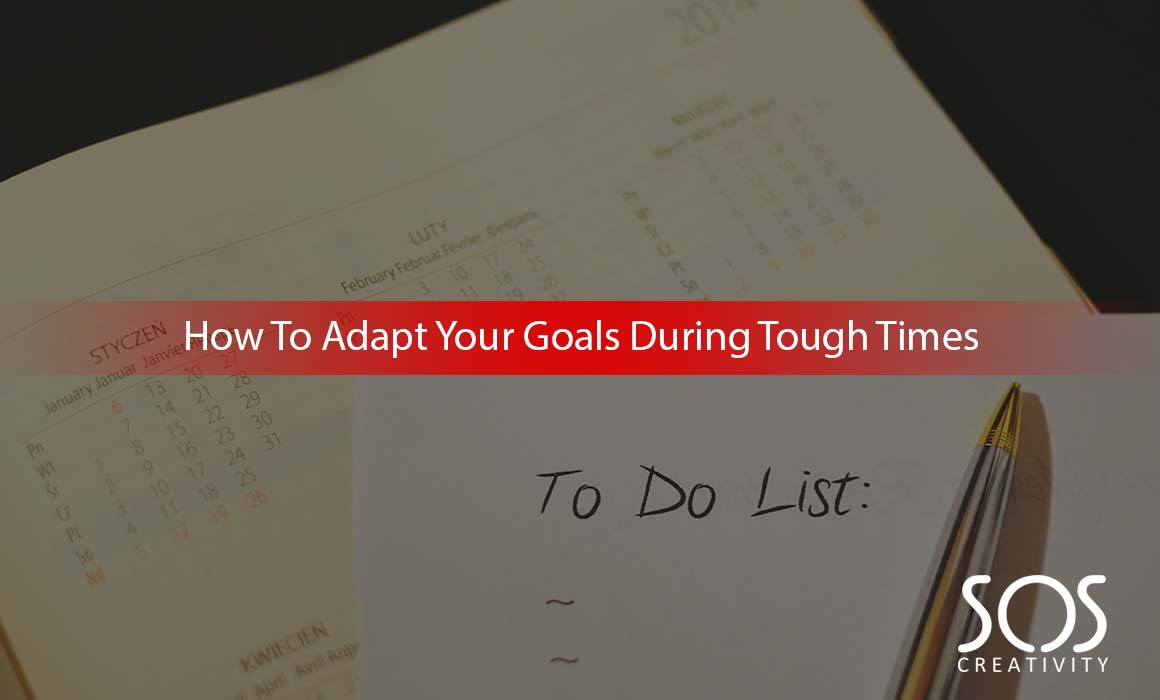 How-To-Adapt-Your-Goals-During-Tough-Times